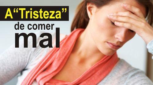 "A ""TRISTEZA"" DE COMER MAL"