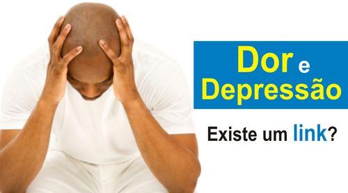 DOR E DEPRESSÃO: EXISTE UM LINK?