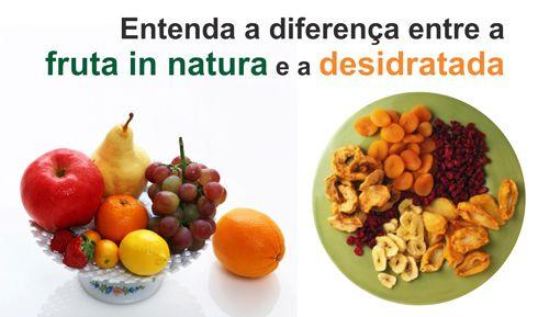 ENTENDA A DIFERENÇA ENTRE: FRUTA IN NATURA E A DESIDRATADA