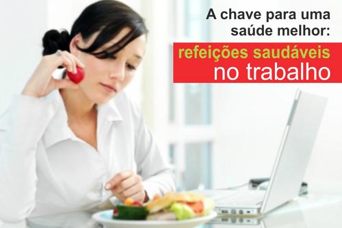 A CHAVE PARA UMA SAÚDE MELHOR: Refeições Saudáveis No Trabalho