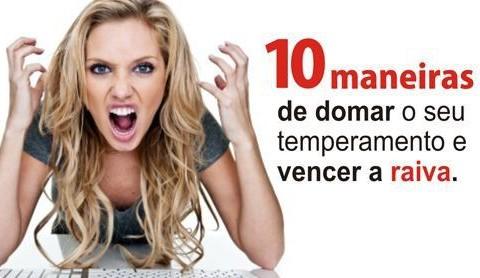 10 MANEIRAS DE DOMAR O SEU TEMPERAMENTO