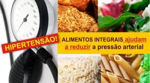 ALIMENTOS INTEGRAIS AJUDAM A REDUZIR A PRESSÃO ARTERIAL