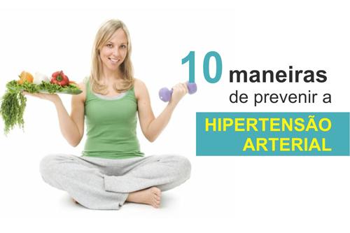 DEZ MANEIRAS DE PREVENIR A HIPERTENSÃO ARTERIAL